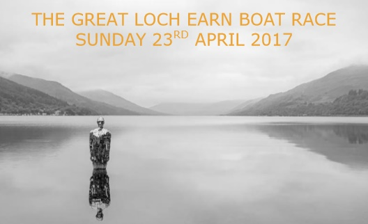 The Great Loch Earn Boat Race - April 23rd 2017